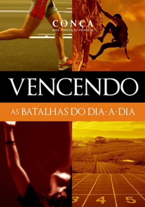 Vencendo as Batalhas do Dia-a-dia - Conça
