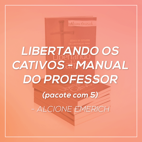Pacote Libertando os Cativos 01 -  Manual do professor - Alcione Emerich - (5 UN C/ com 20% DESC)