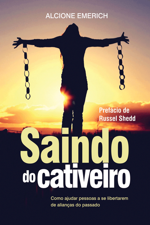 Saindo do Cativeiro - Alcione Emerich