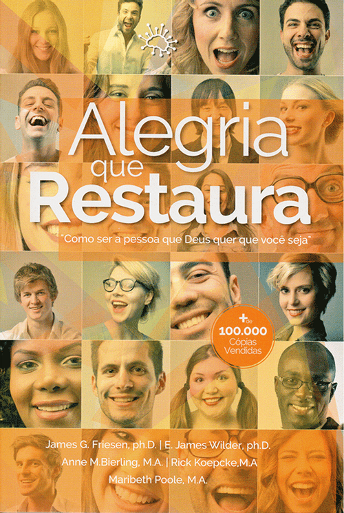 Alegria que Restaura - James G Friesen; E. James Wilder; Anne m. bierling; Rick Koepcke ; Maribeth Poole