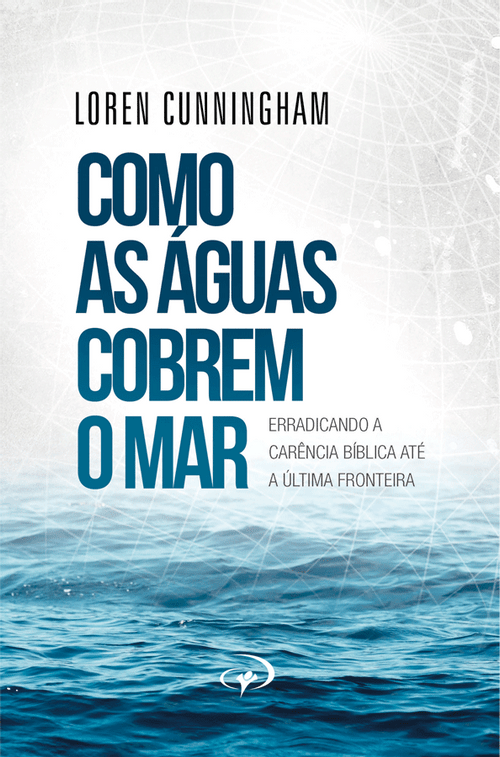 Como as Águas Cobrem o Mar - Loren Cunningham